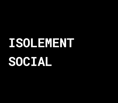 isolement social